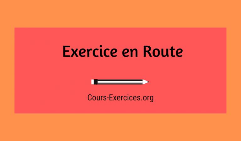 Exercice en Route